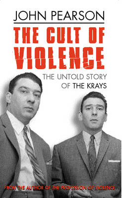 The Cult of Violence: The Untold Story of the Krays (BOK)