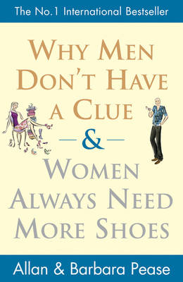 Why Men Don't Have a Clue and Women Always Need More Shoes (BOK)