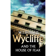 Wycliffe and the House of Fear (BOK)