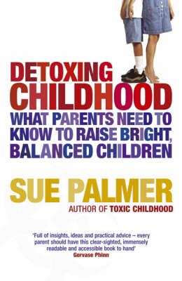 Detoxing Childhood: What Parents Need to Know to Raise Happy, Successful Children (BOK)
