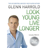 Look Young, Live Longer: The Secret to Changing Your Life and Slowing the Ageing Process (BOK)