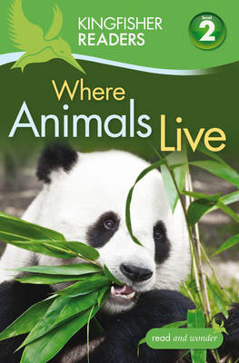 Kingfisher Readers: Where Animals Live (Level 2: Beginning t (BOK)