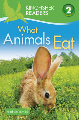 Kingfisher Readers: What Animals Eat (Level 2: Beginning to (BOK)