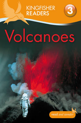 Kingfisher Readers: Volcanoes (Level 3: Reading Alone with Some Help) (BOK)