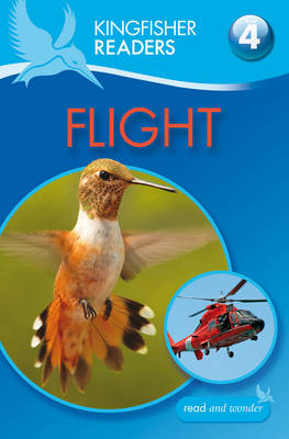 Kingfisher Readers: Flight (Level 4: Reading Alone) (BOK)