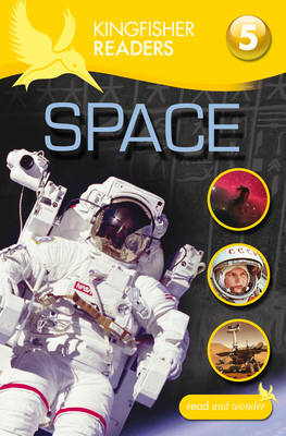 Kingfisher Readers: Space (Level 5: Reading Fluently) (BOK)