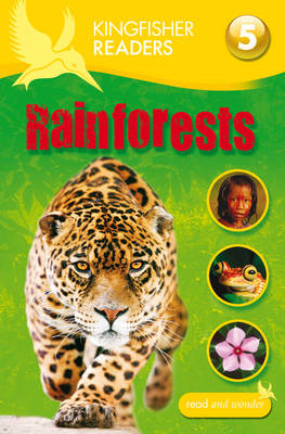 Kingfisher Readers: Rainforests (Level 5: Reading Fluently) (BOK)