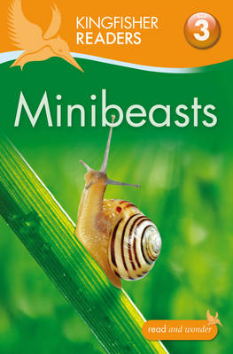 Kingfisher Readers: Minibeasts (Level 3: Reading Alone with (BOK)