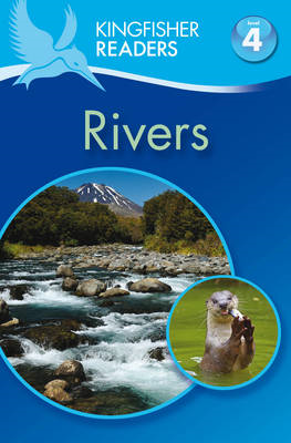 Kingfisher Readers: Rivers (Level 4: Reading Alone) (BOK)
