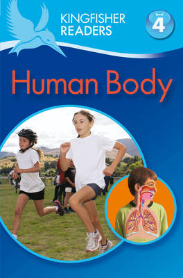 Kingfisher Readers: Human Body (Level 4: Reading Alone) (BOK)
