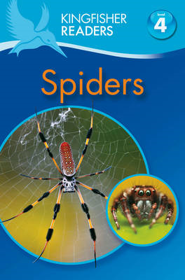 Kingfisher Readers: Spiders (Level 4: Reading Alone) (BOK)
