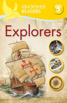 Kingfisher Readers: Explorers (Level 5: Reading Fluently) (BOK)