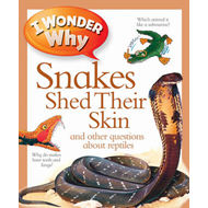 I Wonder Why Snakes Shed Their Skin (BOK)
