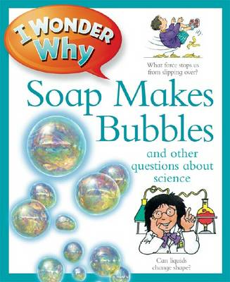 I Wonder Why Soap Makes Bubbles (BOK)