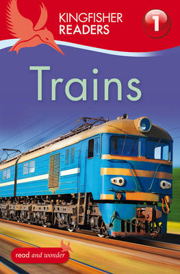 Kingfisher Readers: Trains (Level 1: Beginning to Read) (BOK)