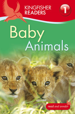 Kingfisher Readers: Baby Animals (Level 1: Beginning to Read) (BOK)