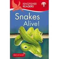 Kingfisher Readers: Snakes Alive! (Level 1: Beginning to Read) (BOK)