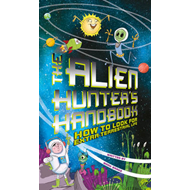 The Alien Hunter's Handbook: How to Look for Extra-terrestrial Life (BOK)