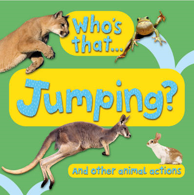 Who's That...Jumping?: And Other Animal Actions (BOK)