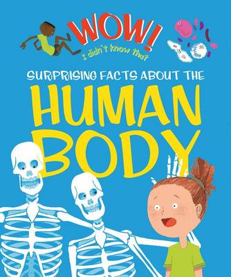 Wow! Surprising Facts About the Human Body (BOK)
