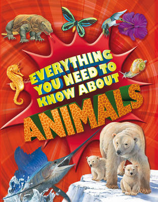Everything You Need to Know: Animals (BOK)
