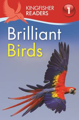 Kingfisher Readers: Brilliant Birds (Level 1: Beginning to R (BOK)