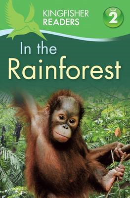 Kingfisher Readers: In the Rainforest (Level 2: Beginning to (BOK)
