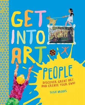 Get into Art: People: Discover Great Art - and Create Your Own (BOK)