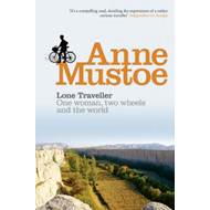 Lone Traveller: One Woman, Two Wheels and the World (BOK)