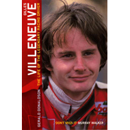 Gilles Villeneuve: The Life of the Legendary Racing Driver (BOK)