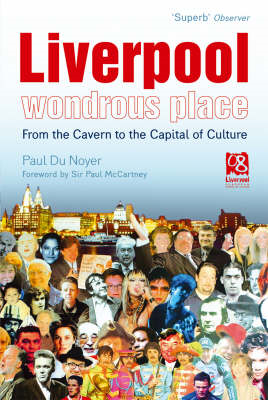 Liverpool - Wondrous Place: From the Cavern to the Capital of Culture (BOK)