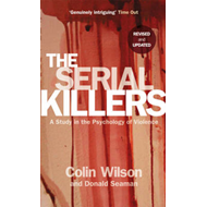 The Serial Killers: A Study in the Psychology of Violence (BOK)
