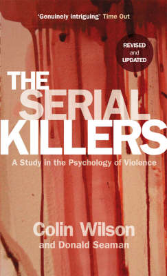 The Serial Killers - A Study in the Psychology of Violence (BOK)