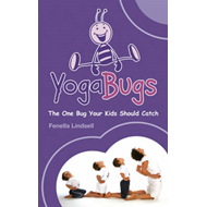 Yogabugs: The One Bug Your Kids Should Catch (BOK)