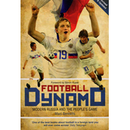 Football Dynamo: Modern Russia and the People's Game (BOK)