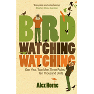 Birdwatchingwatching: One Year, Two Men, Three Rules, Ten Thousand Birds (BOK)