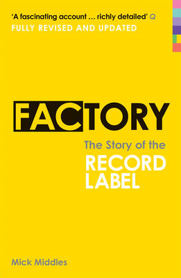 Factory: The Story of the Record Label (BOK)