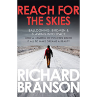 Reach for the Skies: Ballooning, Birdmen and Blasting into Space (BOK)