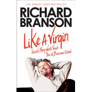 Like a Virgin: Secrets They Won't Teach You at Business School (BOK)