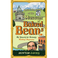 Behind the Scenes at the Museum of Baked Beans: My Search for Britain's Maddest Museums (BOK)
