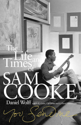 You Send Me: The Life and Times of Sam Cooke (BOK)