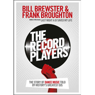 The Record Players: The Story of Dance Music Told by History's Greatest DJs (BOK)