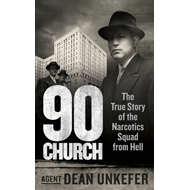 90 Church: The True Story of the Narcotics Squad from Hell (BOK)