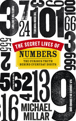 The Secret Lives of Numbers: The Curious Truth Behind Everyday Digits (BOK)