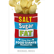 Salt, Sugar, Fat: How the Food Giants Hooked Us (BOK)