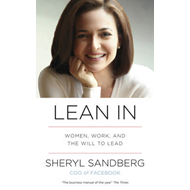 Lean in: Women, Work, and the Will to Lead (BOK)