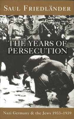 Nazi Germany and the Jews: The Years of Persecution: 1933-1939: v. 1: Years of Persecution 1933-1939 (BOK)