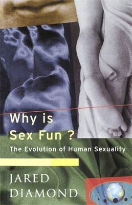 Why is Sex Fun?: The Evolution of Human Sexuality (BOK)