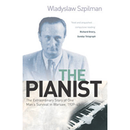 The Pianist: The Extraordinary Story of One Man's Survival in Warsaw, 1939-45 (BOK)