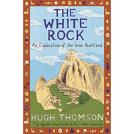 The White Rock: An Exploration of the Inca Heartland (BOK)